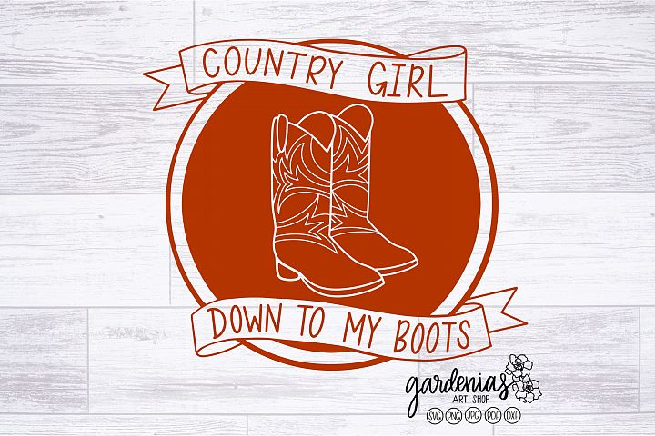 Country Girl SVG | Country Girl Down To My Boots Cut File