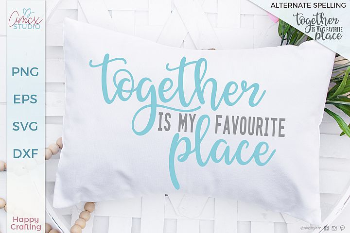 Together is my favorite place - Together is my favourite
