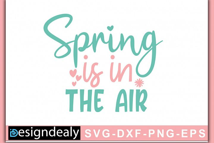 Spring Is In The Air | Easter svg| Bunny SVG | Easter shirt