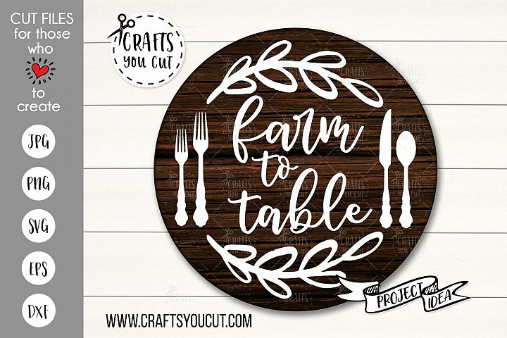 Farm To Table- A Farmhouse Kitchen SVG Cut File