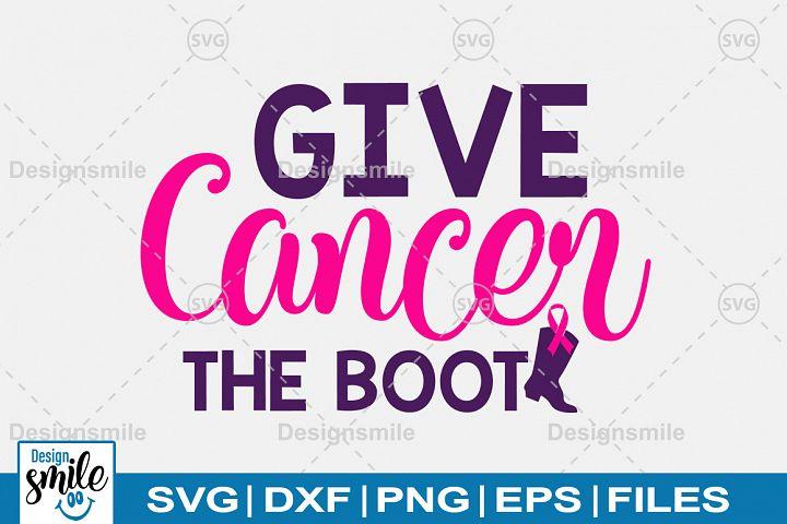 Give cancer the boot Svg   Cancer svg   Awareness svg
