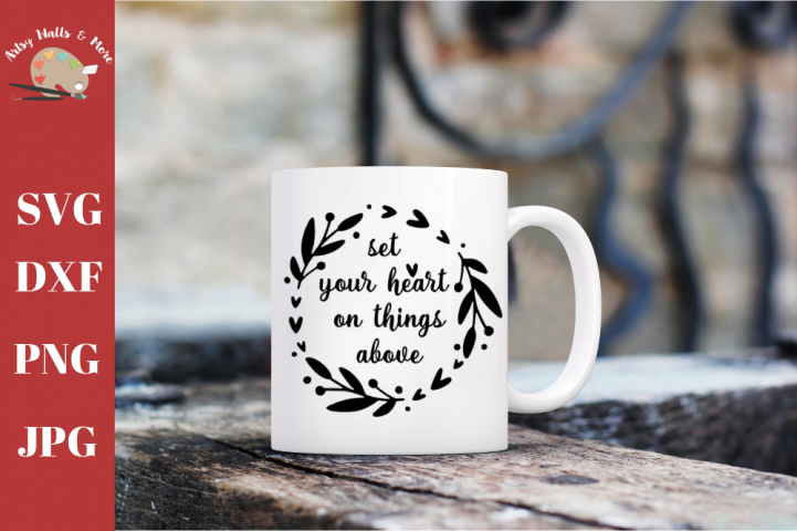 Set your heart on things above, Christian faith svg dxf file