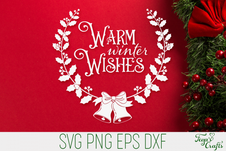 Warm Winter Wishes SVG | Christmas SVG Quote