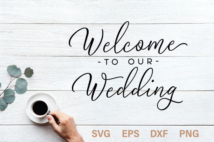 Welcome to our wedding SVG quote