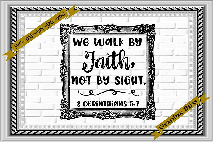 We Walk By Faith Not By Sight Religious SVG Cutting File