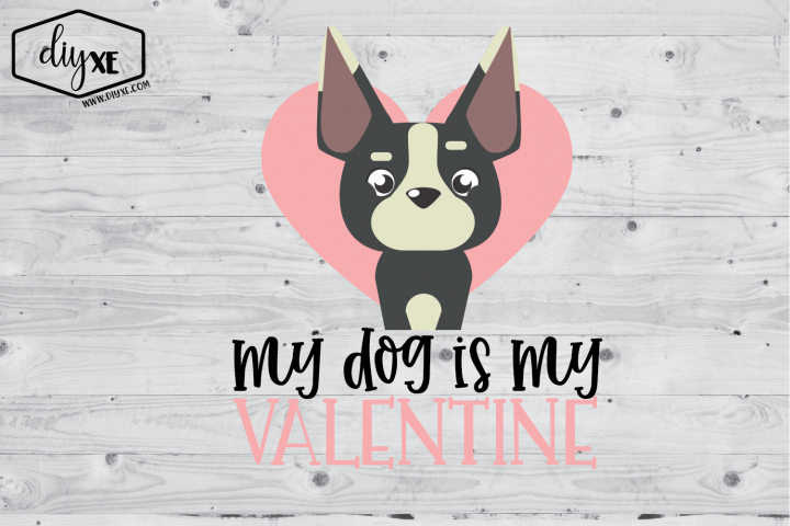 My Dog Is My Valentine - A Dog Sublimation Graphic