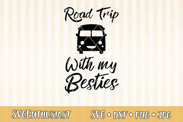 Road trip with my besties SVG cut file