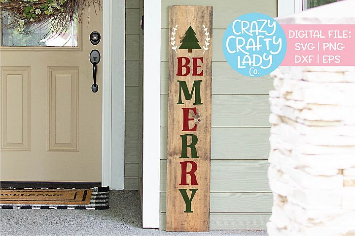 Be Merry Christmas Porch Sign SVG DXF EPS PNG Cut File