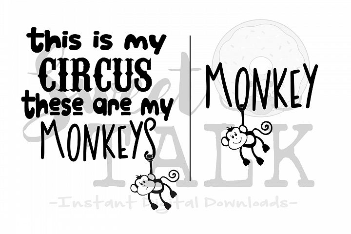 This is my circus, these are my monkeys -svg,dxf,png,jpg, Instant Digital Download