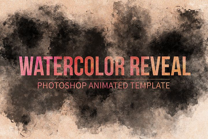 Watercolor Reveal - Animated Photoshop Template