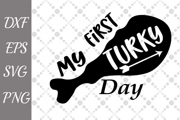 My First Turkey day Svg, THANKSGIVING SVG, Turkey leg svg