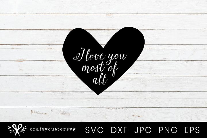 I love you most of all Svg Valentines Day Clipart