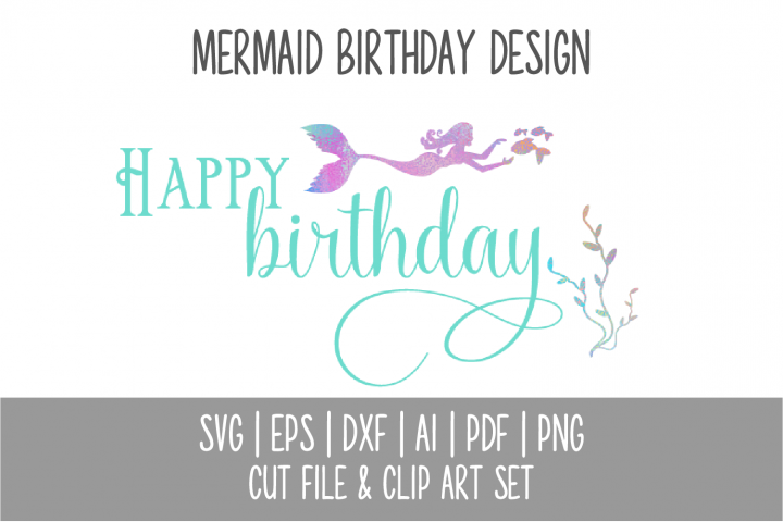 Mermaid Happy Birthday SVG Cut File and PNG Clip Art Set