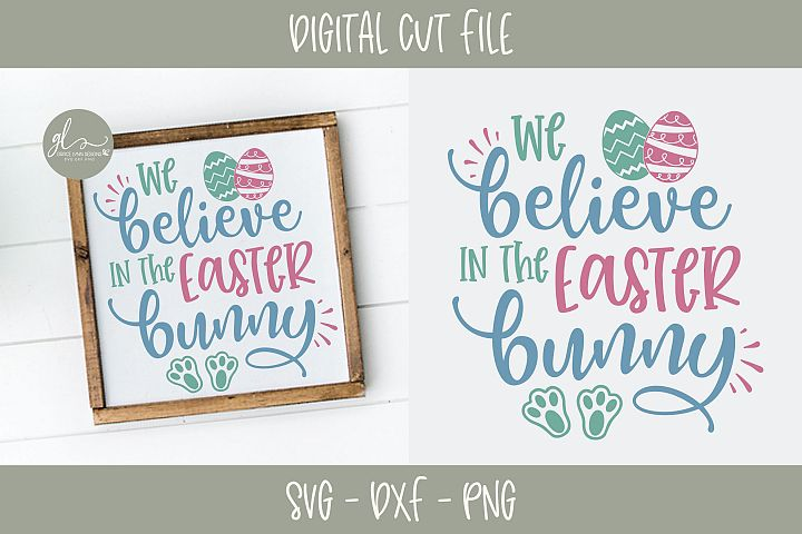 We Believe In The Easter Bunny - Easter SVG Cut File