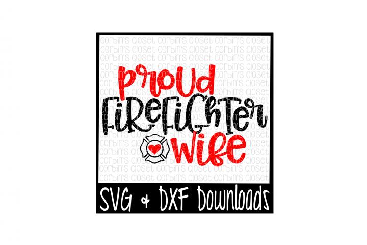 Firefighter Wife SVG * Proud Firefighter Wife Cut File