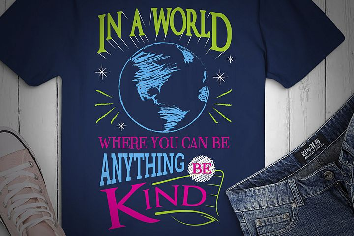 In A World Where You Can Be Anything Be Kind, SVG Design