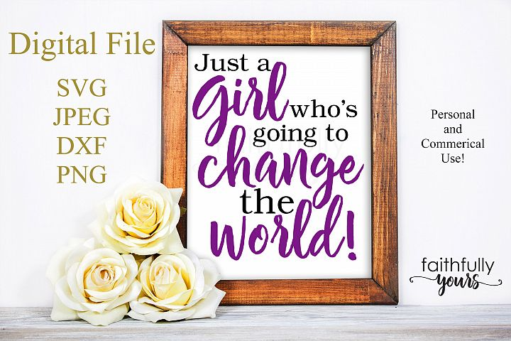 Just a girl whos going to change the world svg digital
