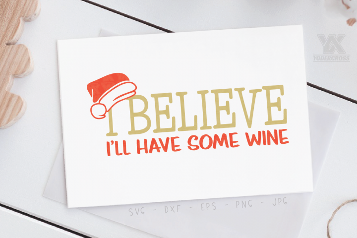 I Believe Ill Have Some Wine SVG