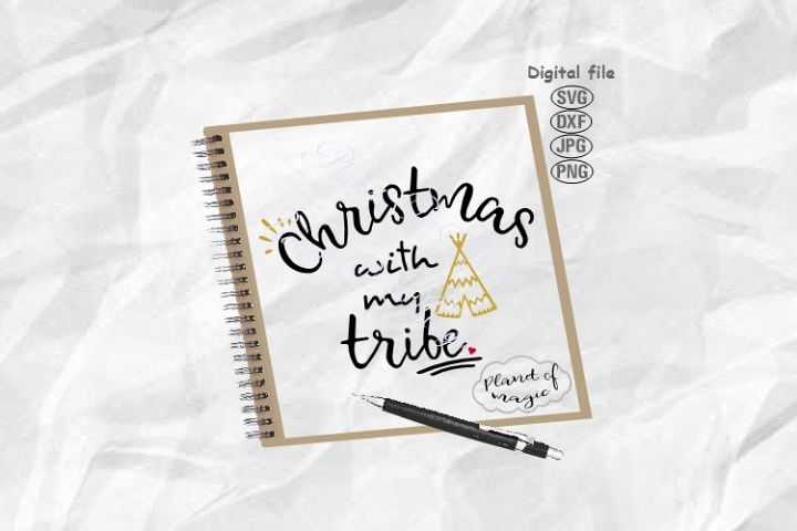Christmas With My Tribe Svg, Christmas Svg, Teepee Svg