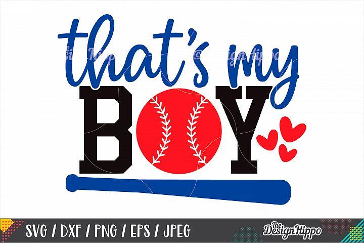 Thats My Boy SVG, Baseball Mom SVG, DXF PNG Cricut Cut File