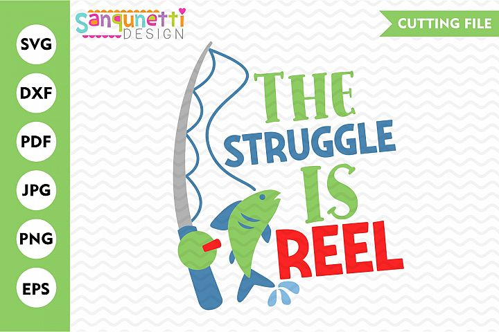 The struggle is reel SVG, fishing cut file