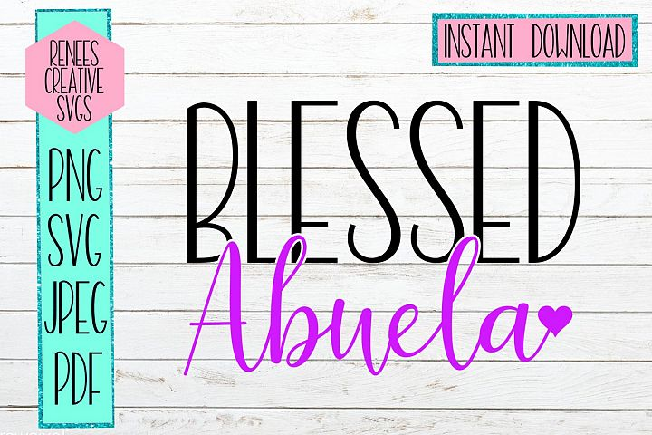 Blessed Abuela W/ Heart | Abuela SVG | SVG Cutting File