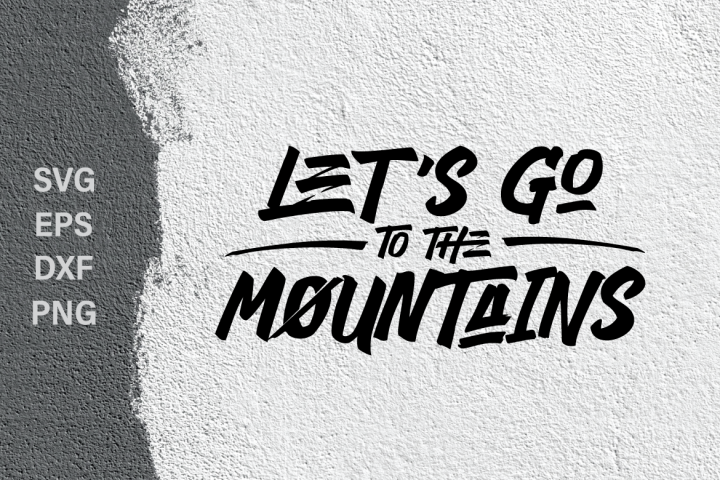 Lets go to the mountains SVG quote