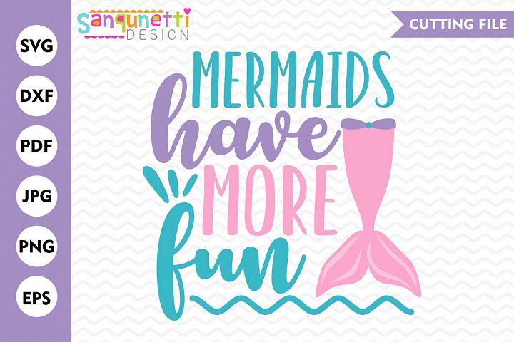 Mermaids have more fun SVG, mermaid svg, lettering, cut file
