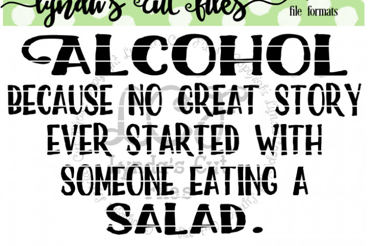 Alcohol Because No Great Story Ever Started//SVG/EPS/DXF FIl