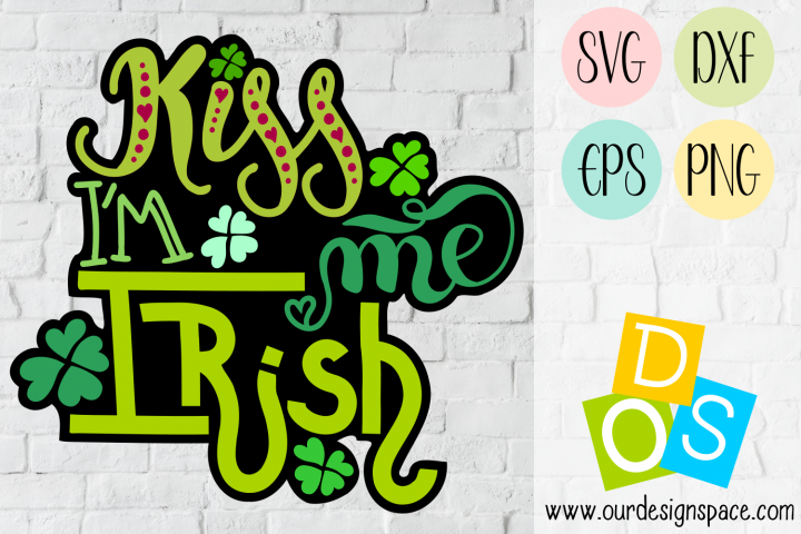 Kiss Me Im Irish SVG, DXF, EPS, PNG file