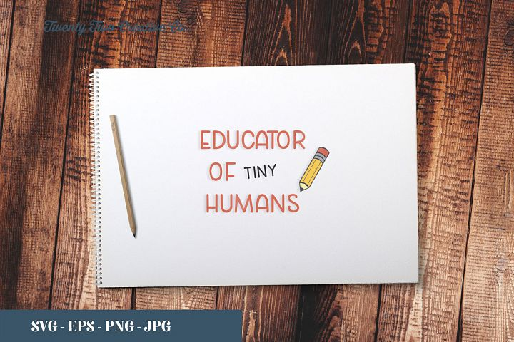 Educator of Tiny Humans Cut File - SVG, EPS, PNG, JPG