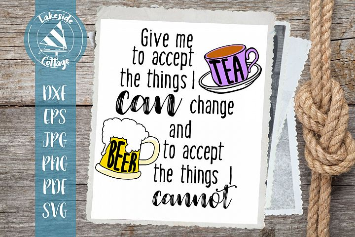 Give Me Tea to Accept Things - cup of tea svg - beer svg