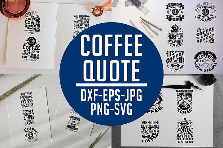 Coffee Quotes V8 SVG DFX EPS PNG Cricut Files