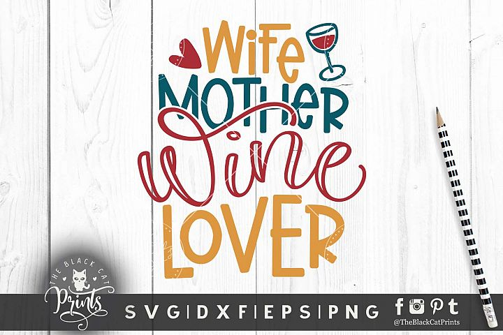 Wife Mother Wine Lover SVG DXF PNG Finny wine cutting files