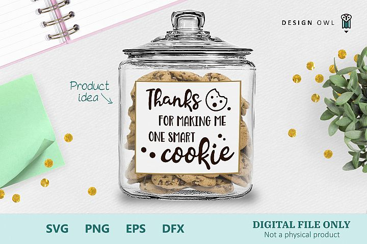 Thanks for making me one smart cookie - SVG cut file