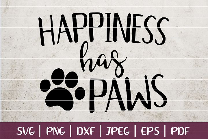 Happiness Has Four Paws SVG, Animal Lover Cut File Design
