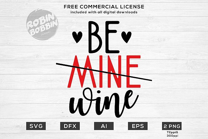 Be Mine Wine - Cute SVG Files