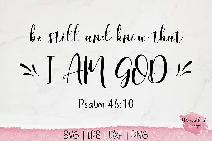 Be Still And Know That I Am God Psalms 46 10 - SVG Cut File