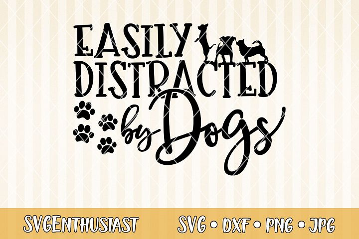 Easily distracted by dogs SVG cut file
