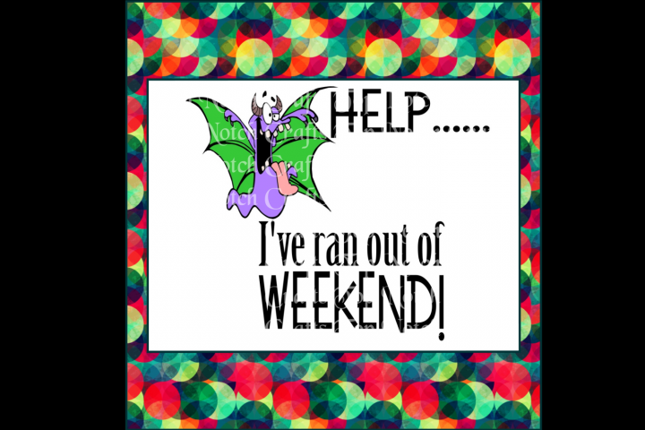 Help.... Ive Ran Out of Weekend! Design file