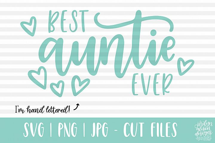 Best Auntie Ever Hand Lettered SVG Cut File