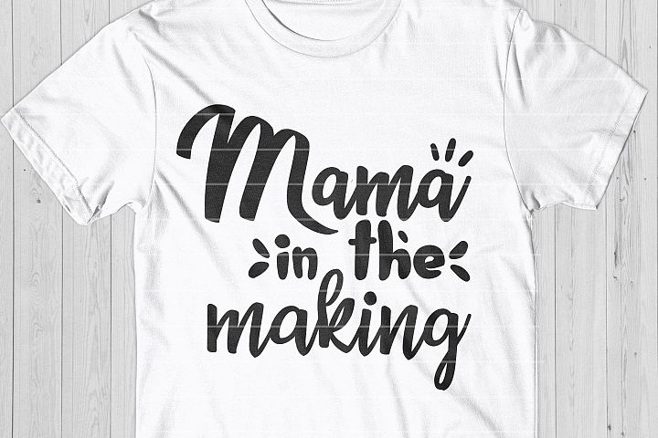Mama In The Making SVG, Future Mom Cut File