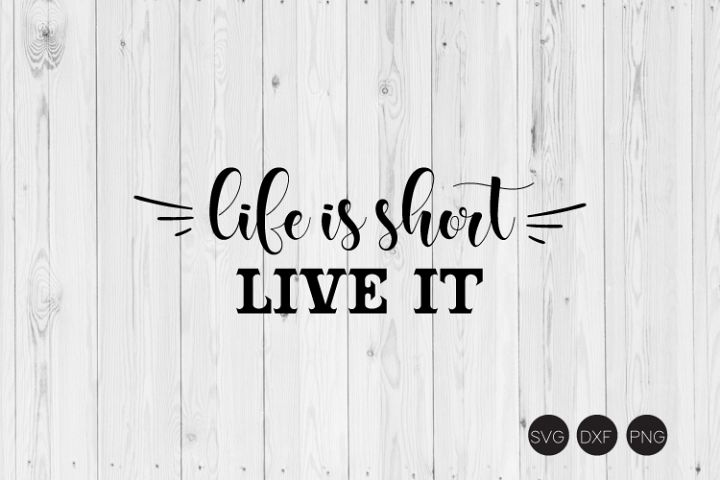 Life Is Short Live It SVG