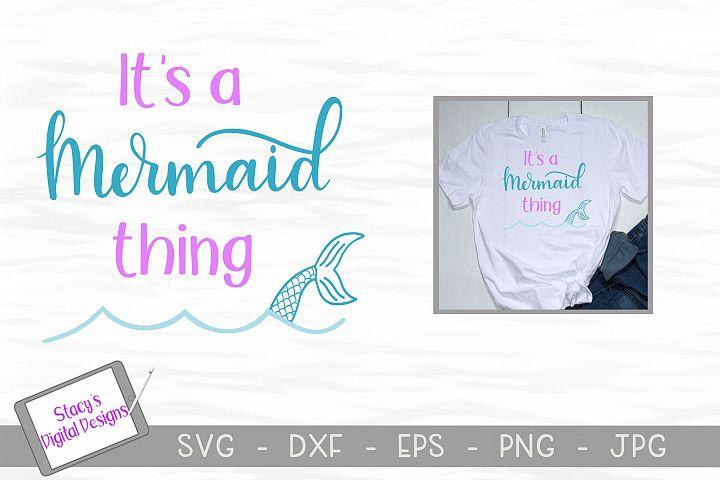 Mermaid SVG - Its a mermaid thing