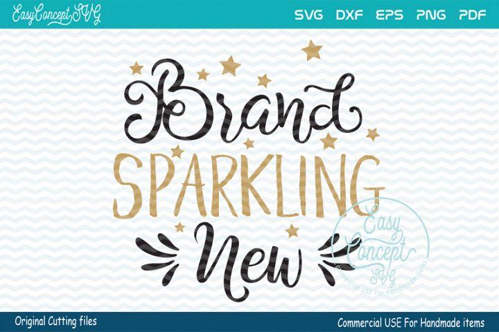 Brand Sparkling New SVG, Newborn Baby SVG, Baby Design svg,