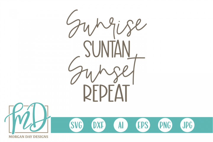 Summer - Beach - Vacation - Sunrise Suntan Sunset Repeat SVG