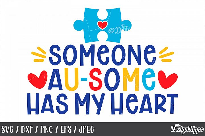 Autism Quote, Someone Au-Some Has My Heart SVG DXF PNG Files