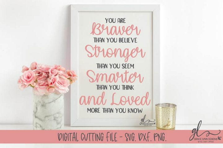You Are Braver Than You Believe - SVG Cut File