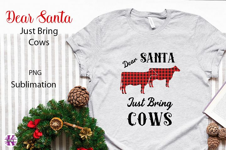Dear Santa Just Brings Cows Sublimation PNG