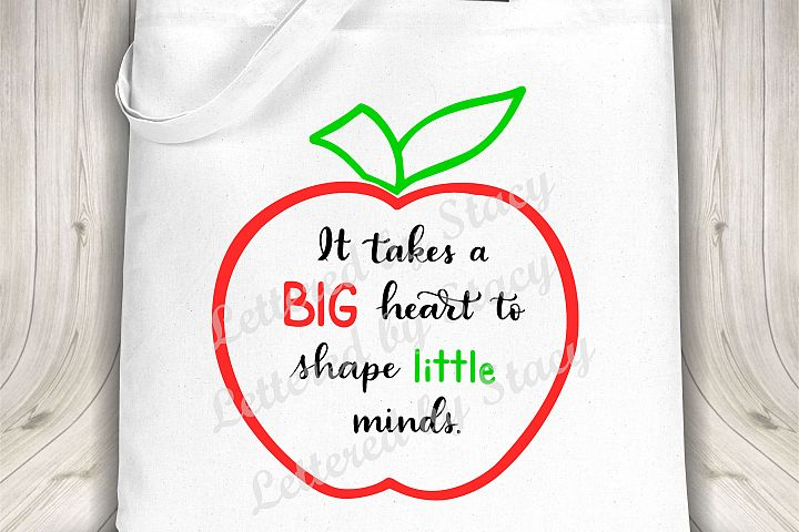 Teacher SVG - It takes a big heart to shape little minds example 1